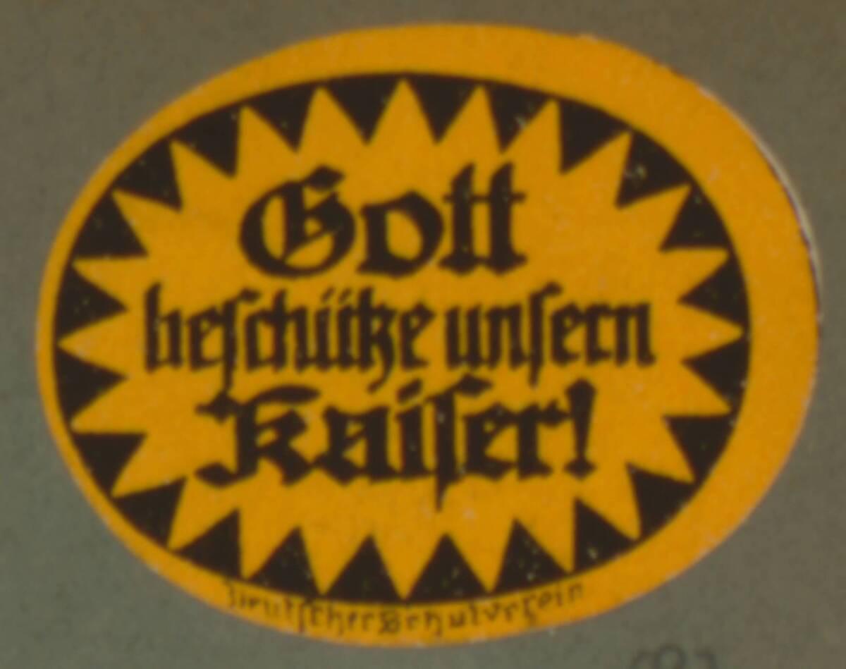 """Werbeverschlussmarke des Deutschen Schulvereins """"Gott beschütze unseren Kaiser!"""" von Anonym"""